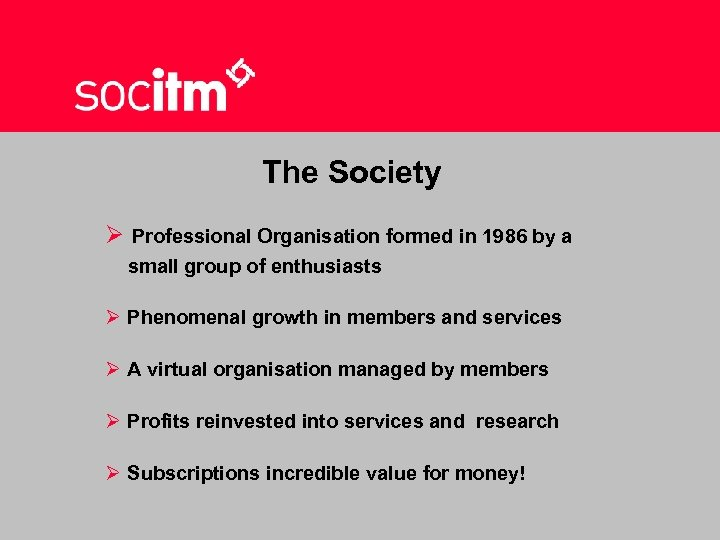 The Society Ø Professional Organisation formed in 1986 by a small group of enthusiasts