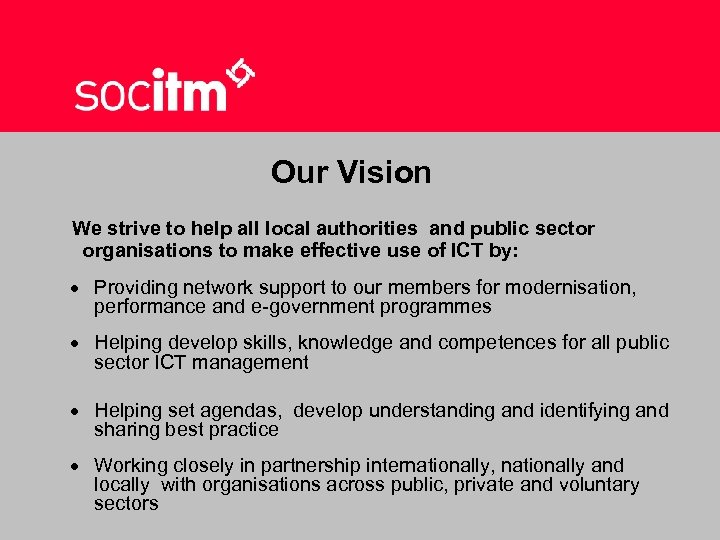Our Vision We strive to help all local authorities and public sector organisations to