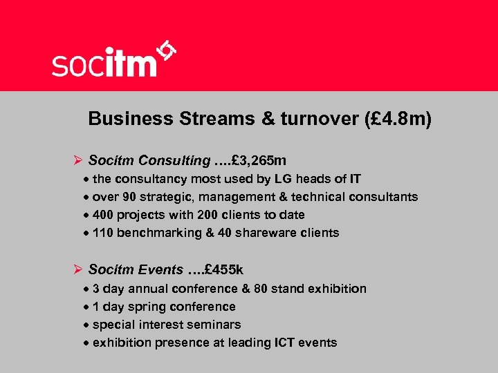 Business Streams & turnover (£ 4. 8 m) Ø Socitm Consulting …. £ 3,