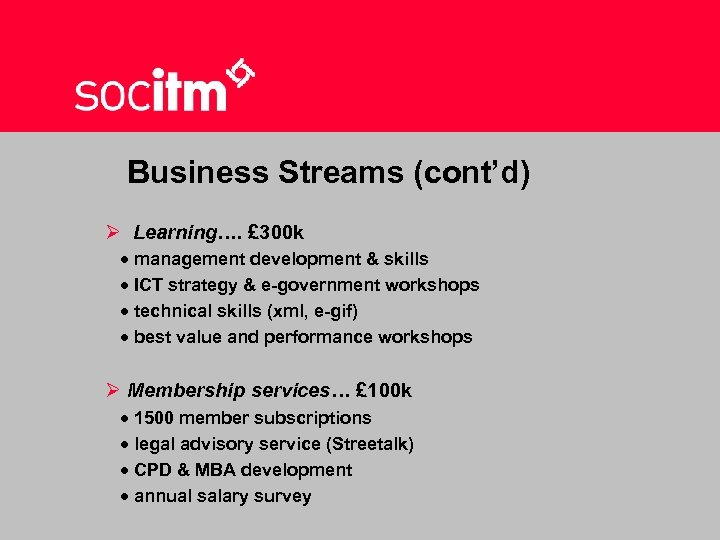 Business Streams (cont'd) Ø Learning…. £ 300 k · management development & skills ·