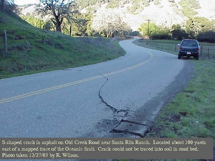 S-shaped crack in asphalt on Old Creek Road near Santa Rita Ranch. Located about