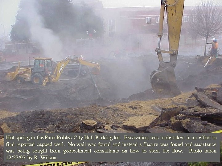 Hot spring in the Paso Robles City Hall Parking lot. Excavation was undertaken in