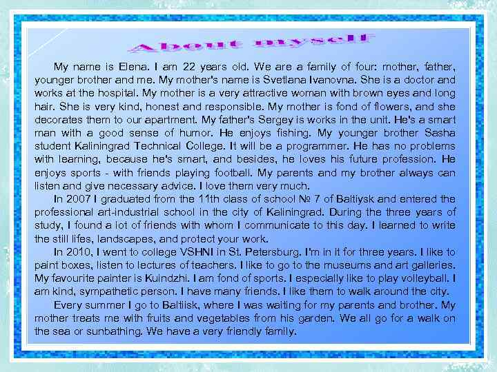 My name is Elena. I am 22 years old. We are a family of