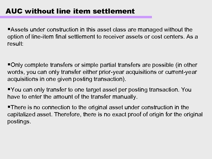 AUC without line item settlement §Assets under construction in this asset class are managed