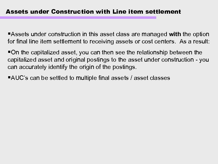Assets under Construction with Line item settlement §Assets under construction in this asset class