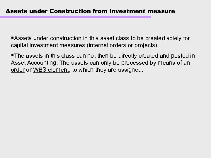 Assets under Construction from Investment measure §Assets under construction in this asset class to