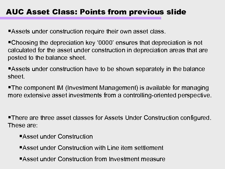 AUC Asset Class: Points from previous slide §Assets under construction require their own asset