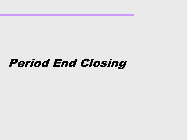 Period End Closing