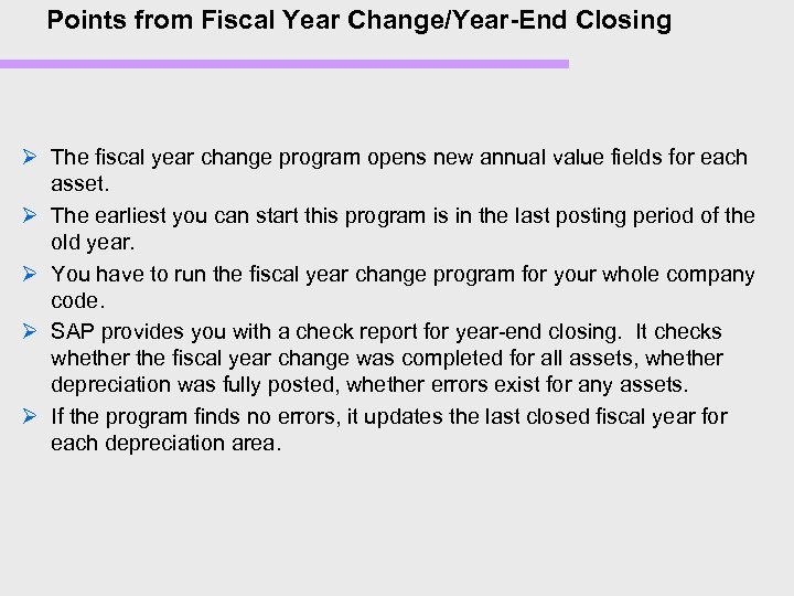 Points from Fiscal Year Change/Year-End Closing Ø The fiscal year change program opens new