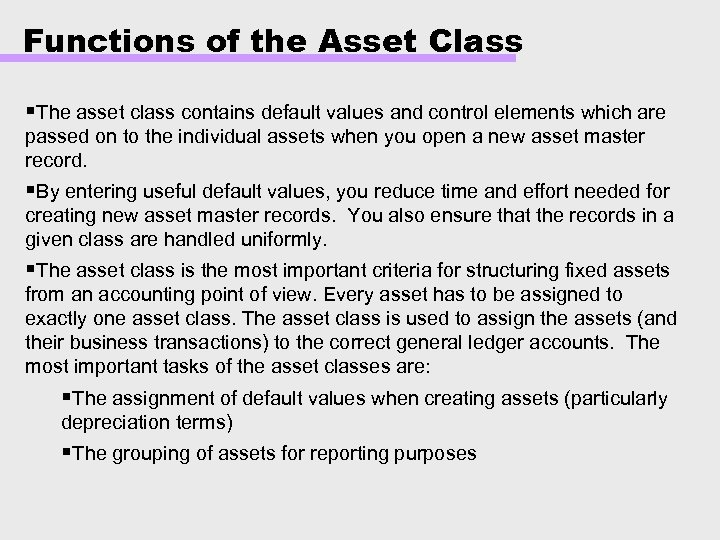 Functions of the Asset Class §The asset class contains default values and control elements