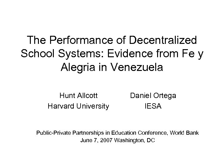 The Performance of Decentralized School Systems: Evidence from Fe y Alegria in Venezuela Hunt