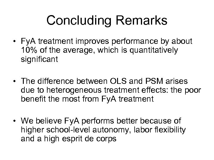 Concluding Remarks • Fy. A treatment improves performance by about 10% of the average,