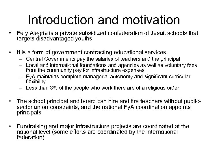 Introduction and motivation • Fe y Alegria is a private subsidized confederation of Jesuit