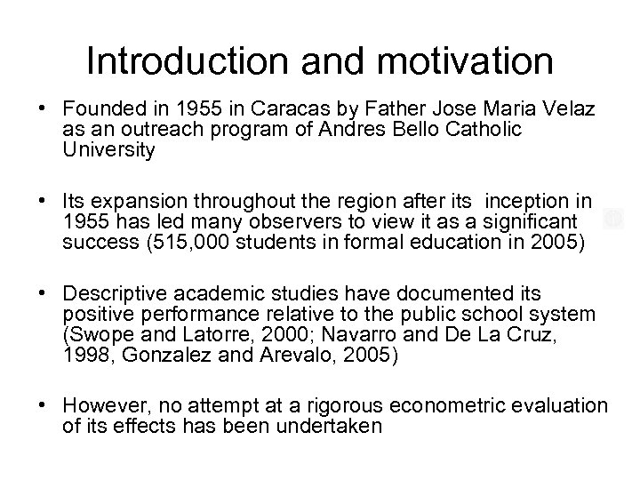 Introduction and motivation • Founded in 1955 in Caracas by Father Jose Maria Velaz