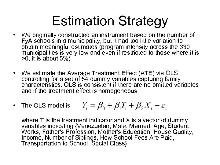 Estimation Strategy • We originally constructed an instrument based on the number of Fy.
