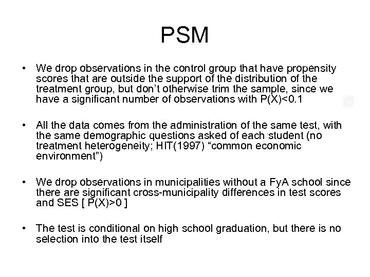 PSM • We drop observations in the control group that have propensity scores that