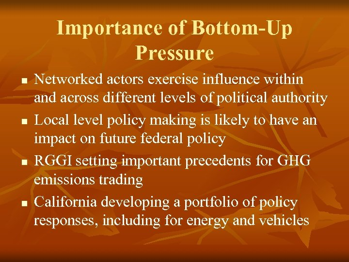 Importance of Bottom-Up Pressure n n Networked actors exercise influence within and across different