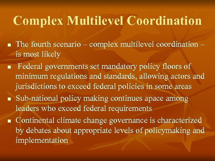 Complex Multilevel Coordination n n The fourth scenario – complex multilevel coordination – is