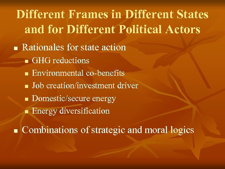 Different Frames in Different States and for Different Political Actors n Rationales for state
