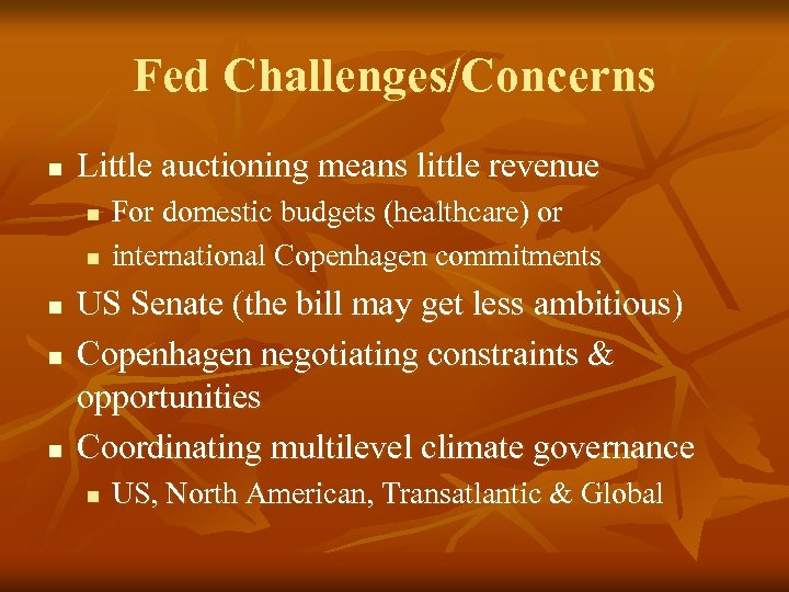 Fed Challenges/Concerns n Little auctioning means little revenue n n n For domestic budgets