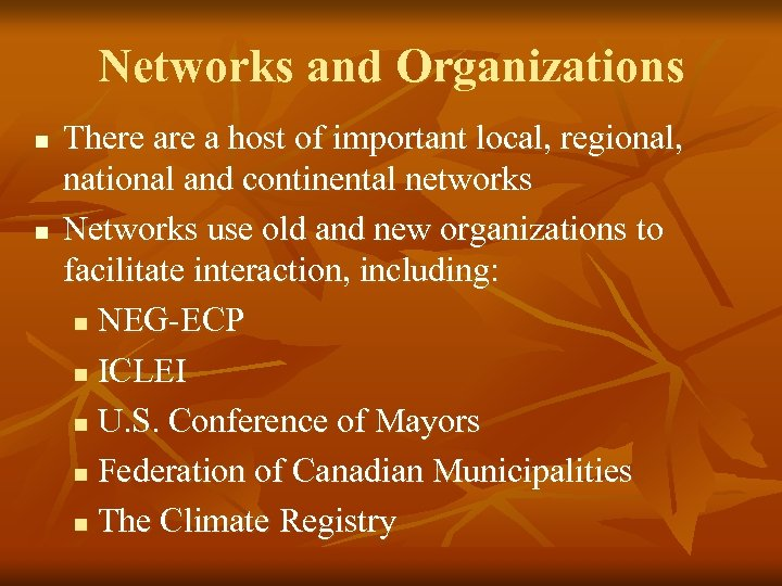 Networks and Organizations n n There a host of important local, regional, national and