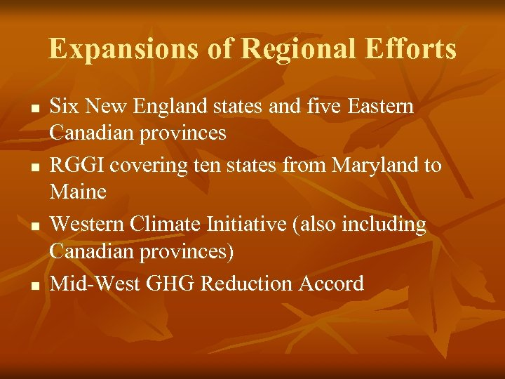 Expansions of Regional Efforts n n Six New England states and five Eastern Canadian