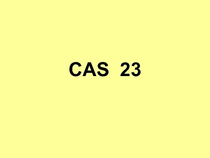 CAS 23