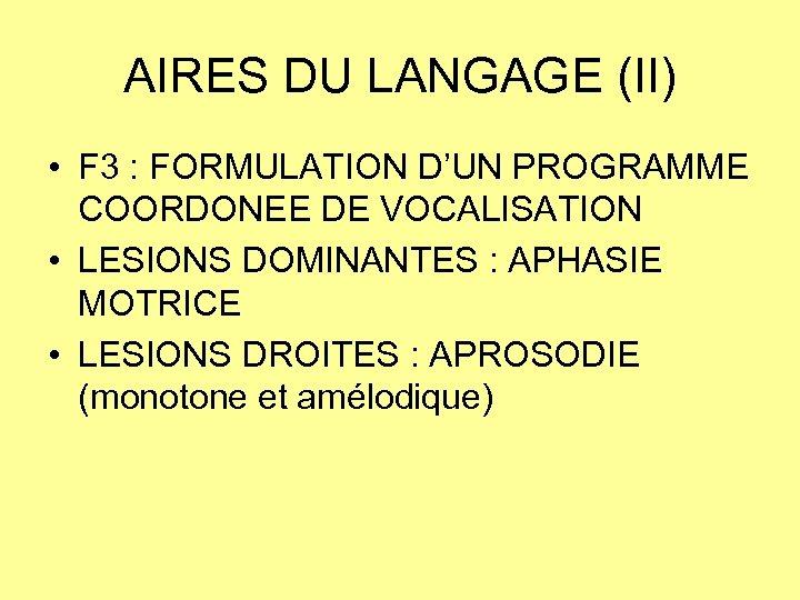 AIRES DU LANGAGE (II) • F 3 : FORMULATION D'UN PROGRAMME COORDONEE DE VOCALISATION