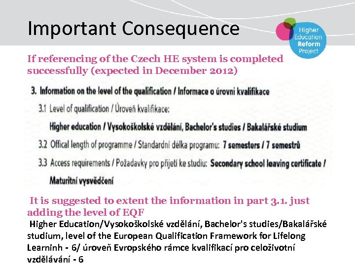 Important Consequence If referencing of the Czech HE system is completed successfully (expected in