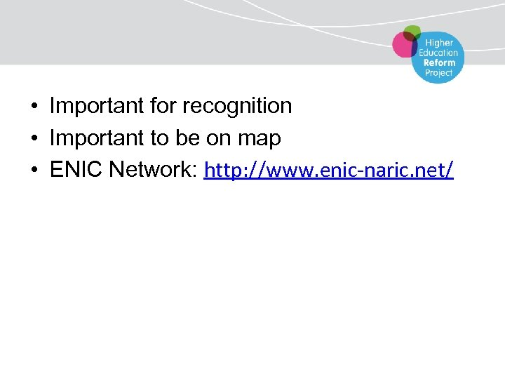 • Important for recognition • Important to be on map • ENIC Network: