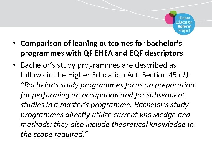 • Comparison of leaning outcomes for bachelor's programmes with QF EHEA and EQF