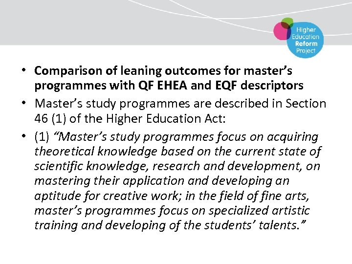 • Comparison of leaning outcomes for master's programmes with QF EHEA and EQF