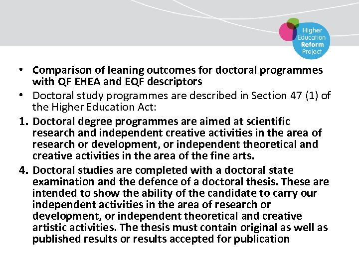 • Comparison of leaning outcomes for doctoral programmes with QF EHEA and EQF
