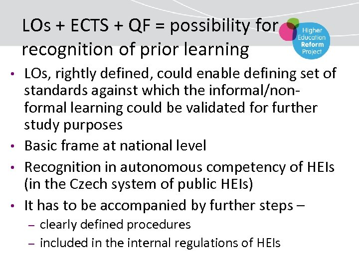 LOs + ECTS + QF = possibility for recognition of prior learning • •