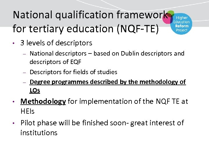 National qualification framework for tertiary education (NQF-TE) • 3 levels of descriptors – –