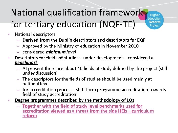 National qualification framework for tertiary education (NQF-TE) • • • National descriptors – Derived