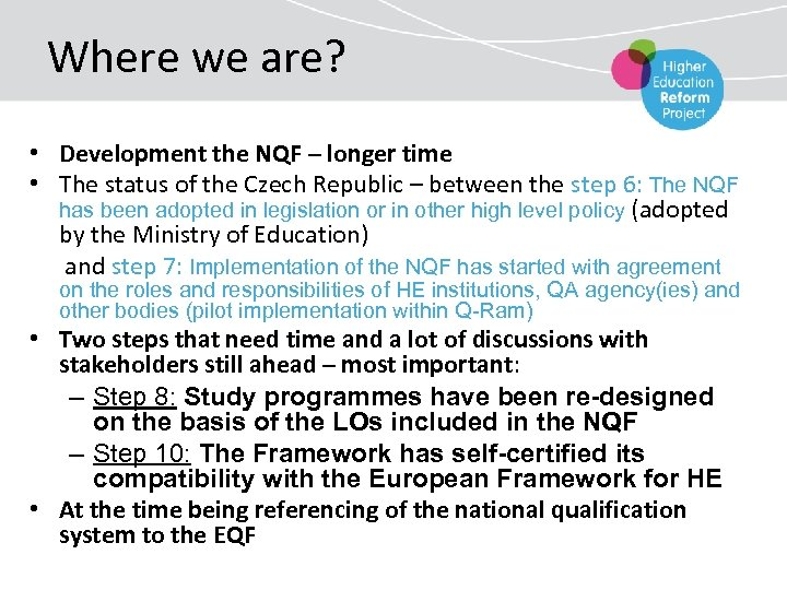 Where we are? • Development the NQF – longer time • The status of