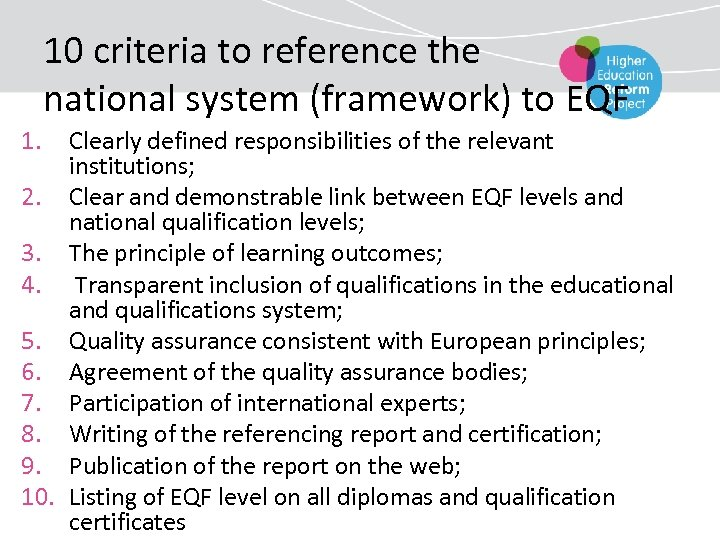 10 criteria to reference the national system (framework) to EQF 1. Clearly defined responsibilities