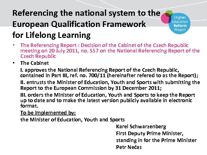 Referencing the national system to the European Qualification Framework for Lifelong Learning • The