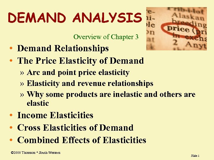 DEMAND ANALYSIS Overview of Chapter 3 • Demand Relationships • The Price Elasticity of