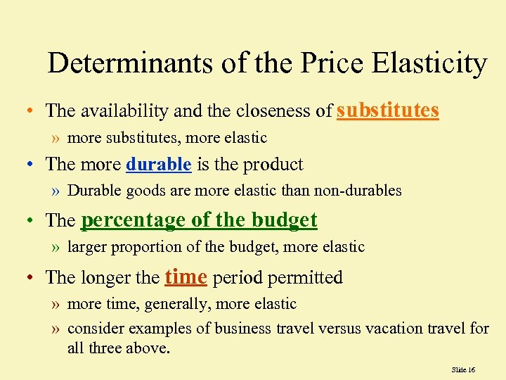 Determinants of the Price Elasticity • The availability and the closeness of substitutes »