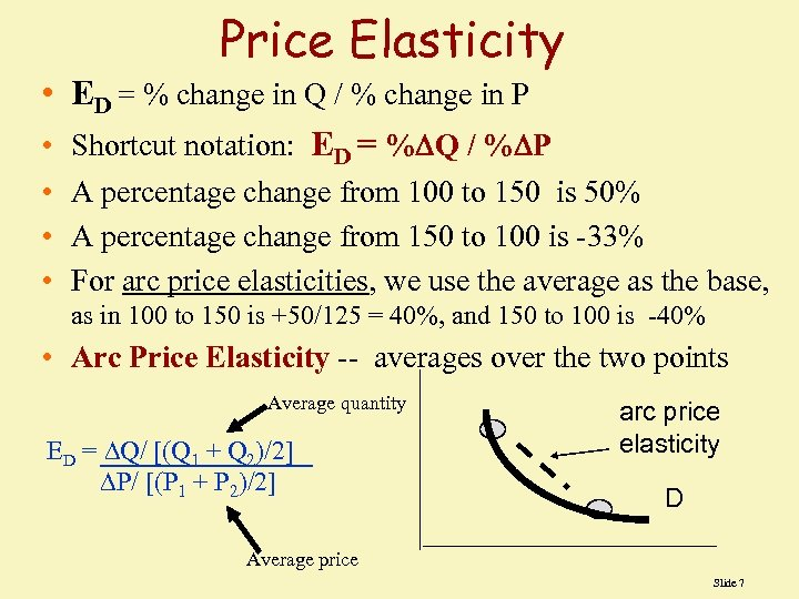Price Elasticity • ED = % change in Q / % change in P