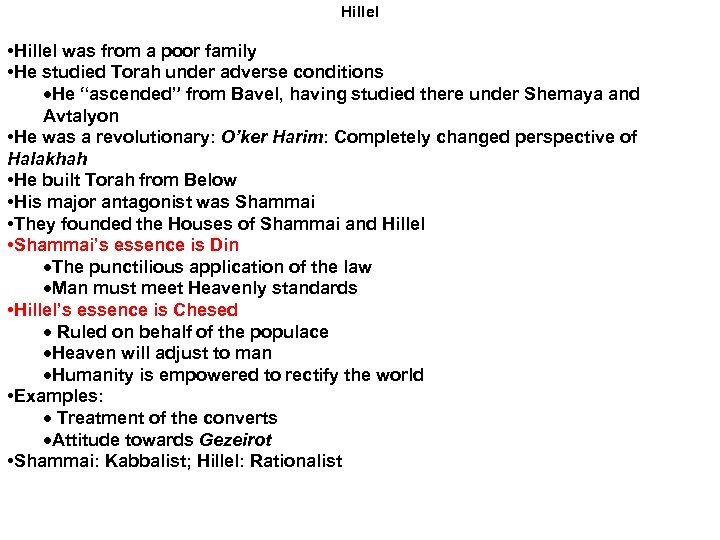 Hillel • Hillel was from a poor family • He studied Torah under adverse