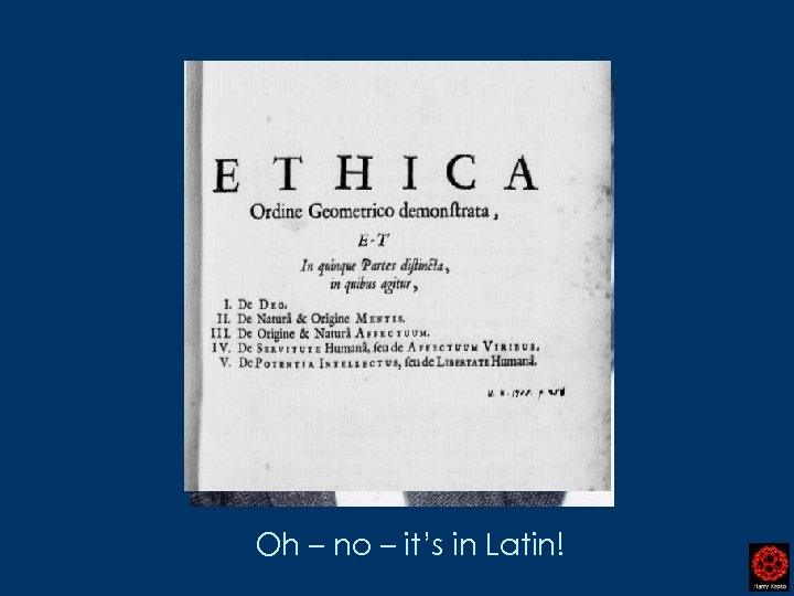 Oh – no – it's in Latin!