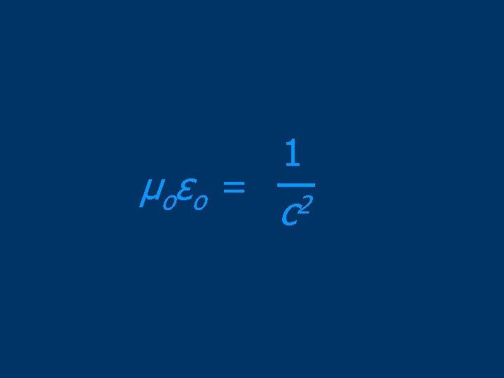 μ o εo = 1 2 c