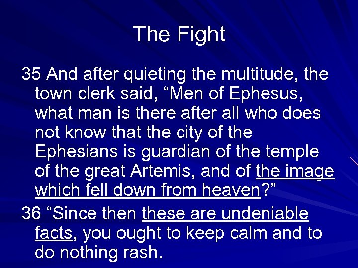 "The Fight 35 And after quieting the multitude, the town clerk said, ""Men of"