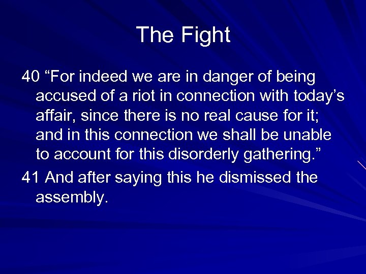 "The Fight 40 ""For indeed we are in danger of being accused of a"
