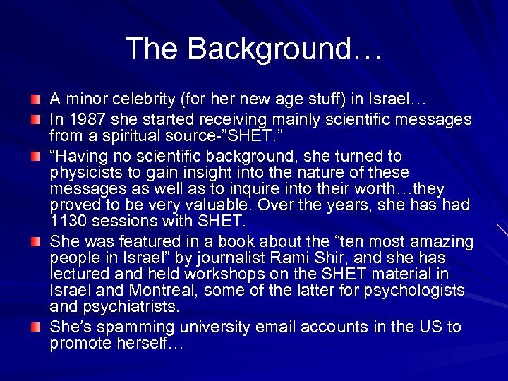 The Background… A minor celebrity (for her new age stuff) in Israel… In 1987