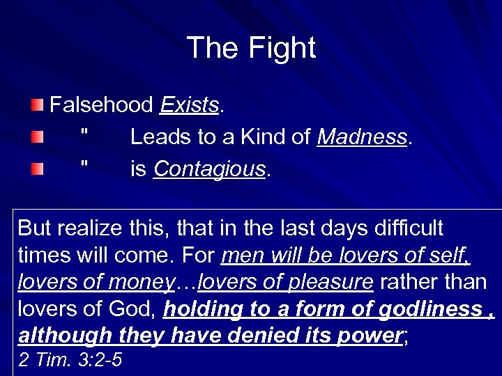 The Fight Falsehood Exists. Falsehood