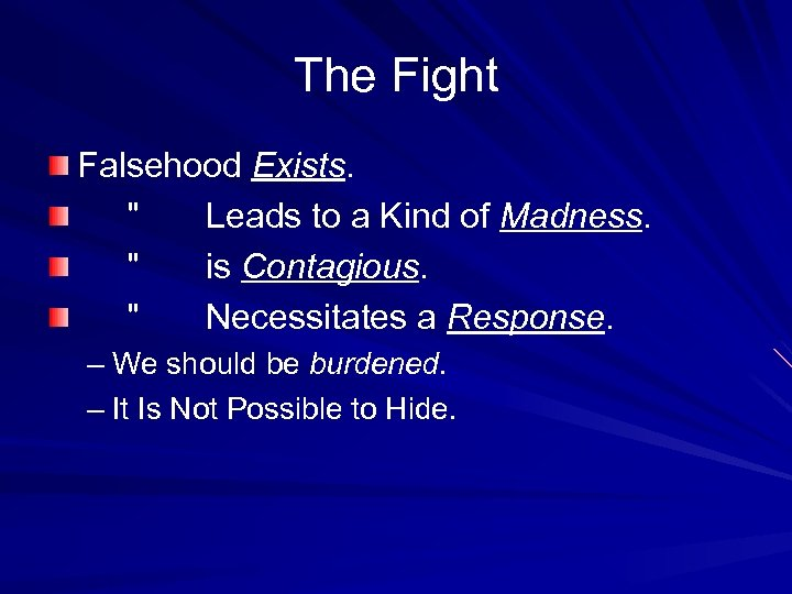 The Fight Falsehood Exists. Falsehood